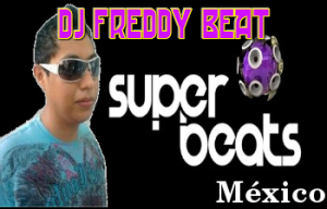 DJ Freddy Beat en Súper Beats Sábado 15 de Octubre de 2011